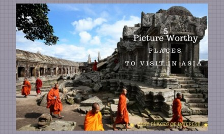Five Picture-Worthy Places To Visit In Asia