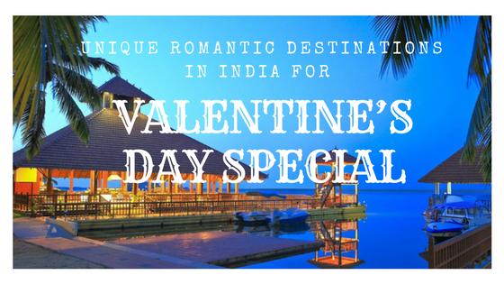 Unique romantic destinations in India for Valentine's Day special