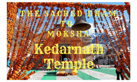 Kedarnath Temple – The Sacred Dham to Moksha