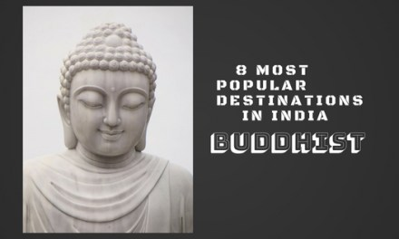 8 Most Popular Buddhist Destinations in India