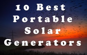 10 Best Portable Solar Generators