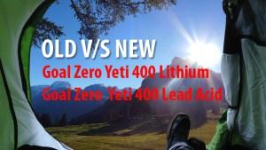 Goal Zero Yeti 400 Lithium Vs Goal Zero Yeti 400