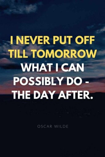 OSCAR WILDE QUOTES How to stop procrastination and laziness for good so you can achieve what you want in life and be the person you want to be.