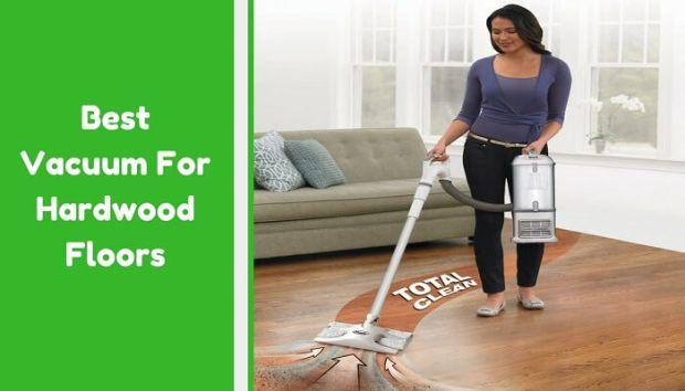 Best Vacuum For Hardwood Floors Reviews 2018floor Shining Guide