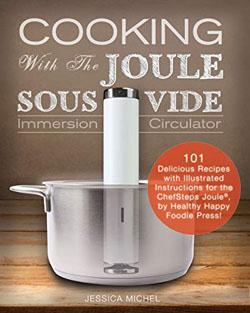 My Joule Sous Vide Cookbook better for Chefsteps
