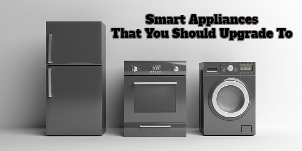 Smart Appliances That You Should Upgrade To