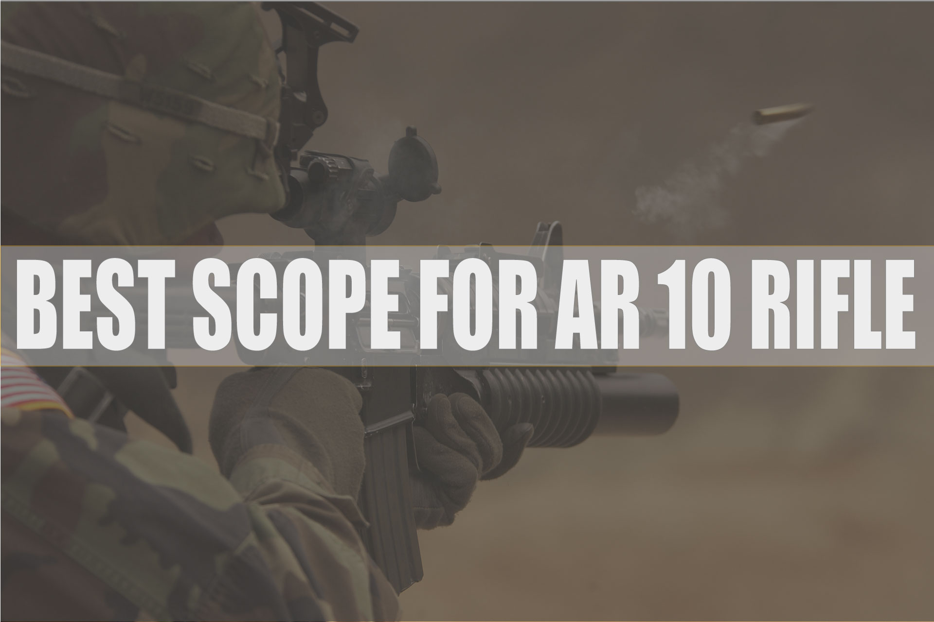 Best Scope For AR 10 Rifles – Buyer Guide and Reviews 2017-2018