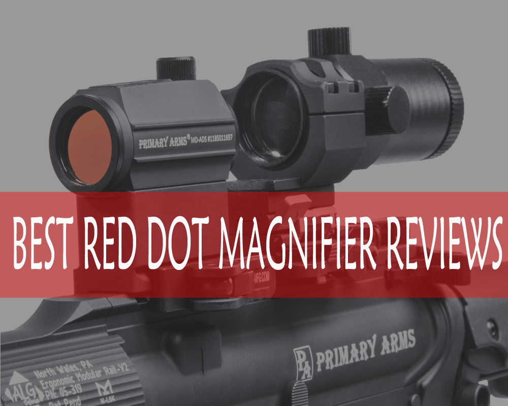 Best Red Dot Magnifier Review