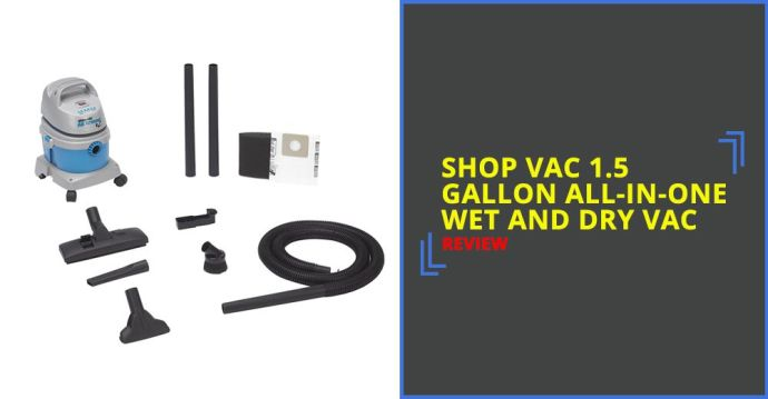 Shop Vac 1.5 Gallon All-In-One Wet And Dry Vac Review
