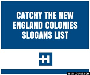 30+ Catchy The New England Colonies Slogans List Taglines Phrases & Names 2020