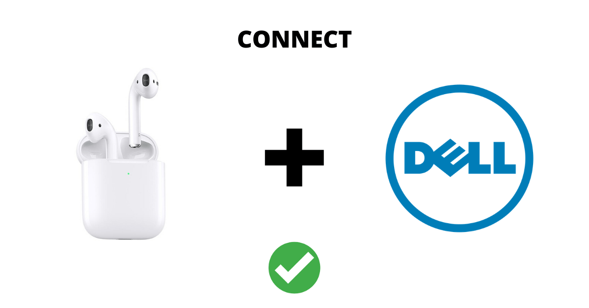 Connect AirPods To Dell Laptop