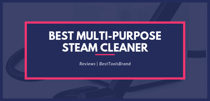 Best Multi-Purpose Steam Cleaner