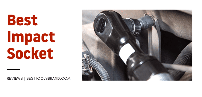 Best Impact Socket Sets – Wow! (Experts Choice Revealed!)