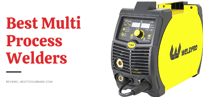 Best Multi Process Welders – Know the Top Choices! [Review]