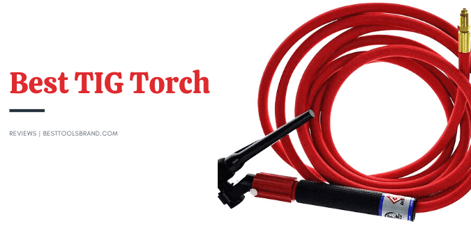 Best TIG Torch Reviews – Full Kit Solution [Newest]