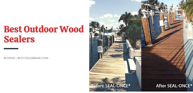 Best Outdoor Wood Sealers [Review] – Professionals Use These