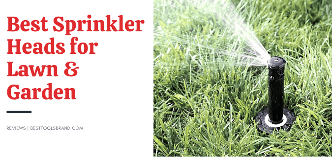 Best Sprinkler Heads for Lawn & Garden- (Best Sellers) Reviews