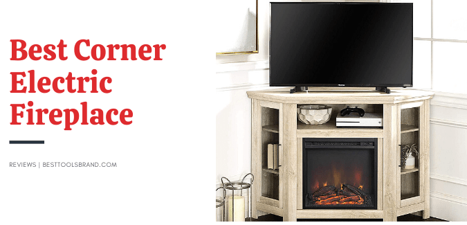 Best Corner Electric Fireplace Reviews – [Real Look & Heat]