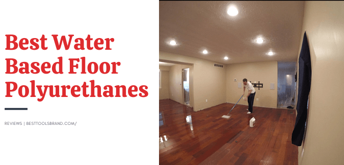 best water based polyurethane for floors