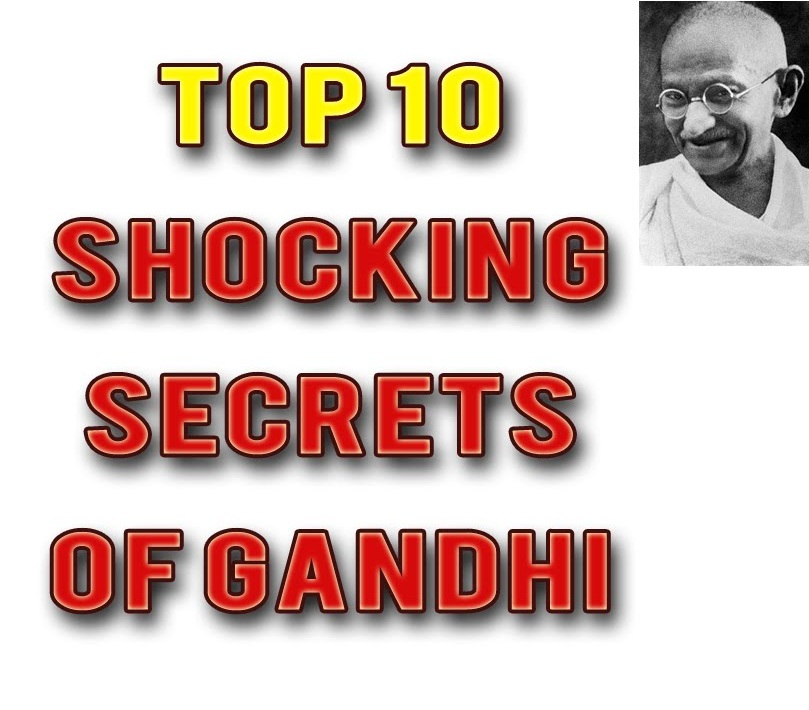 Top 10 Shocking Secrets about Mahatma Gandhi