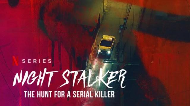 Netflix Docuseries 'Night Stalker: The Hunt for a Serial Killer' Trailer  Released! - Best Toppers