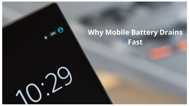 why mobile battery drains fast 1