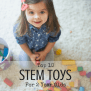 Top 10 Stem Toys For 2 Year Olds