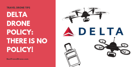 Image of Delta Logo and drones and text saying Delta Drone Policy - there is no policy!