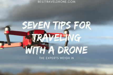 Image a red drone and text saying SEVEN TIPS FOR TRAVELING WITH A DRONE