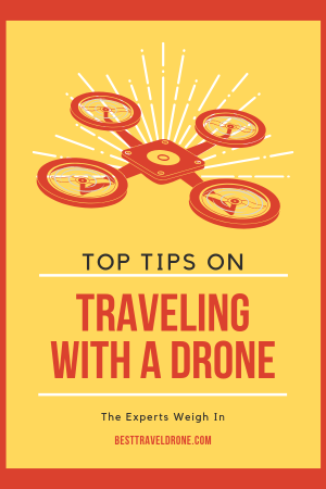 Graphic of Drone with text saying traveling with a drone - top tips from drone experts
