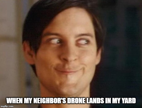 Free Drones - lost drone - drone memes