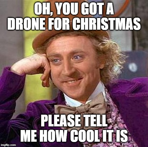 Got a Drone for Christmas - Drone Memes