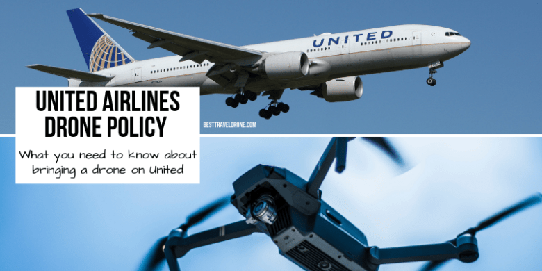 The United Airlines drone policy What you need to know about bringing a drone on United