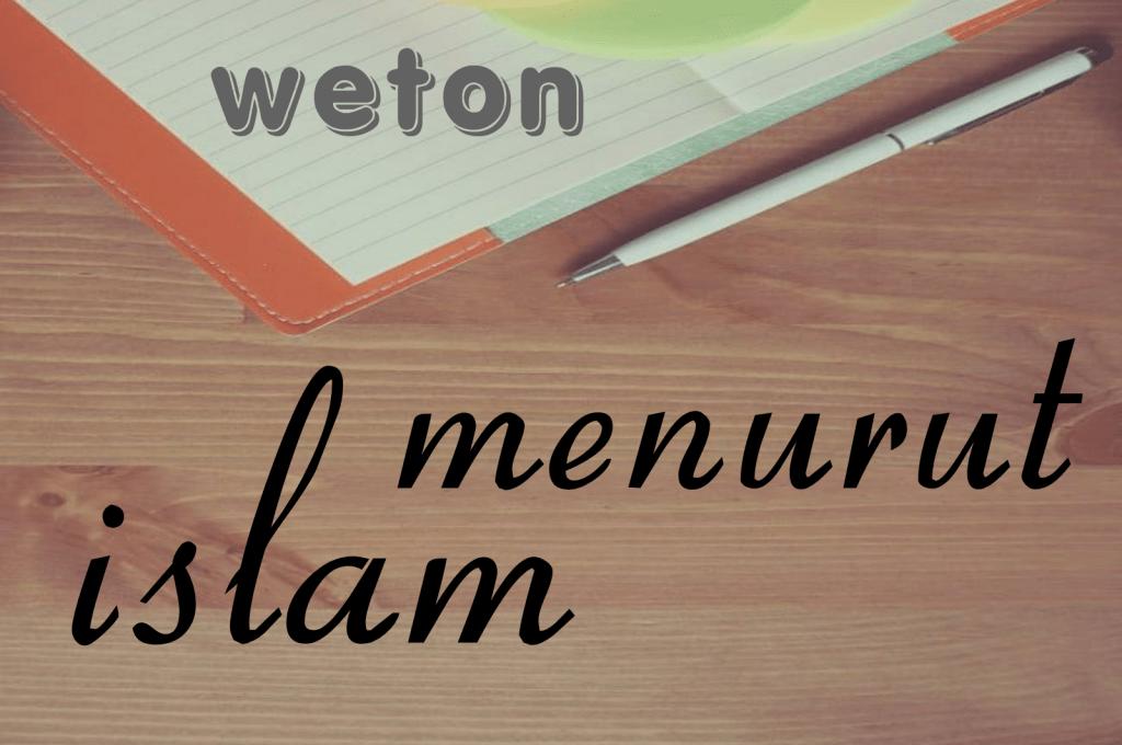5 Dasar Hukum Perhitungan Weton Jodoh Dalam Pandangan Agama Islam 1