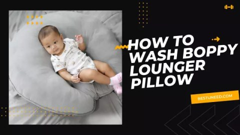 How to Wash Boppy Lounger Pillow