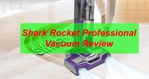 Shark Rocket Professional Vacuum Review