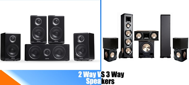 2 Way Vs 3 Way Speakers for Home Theater