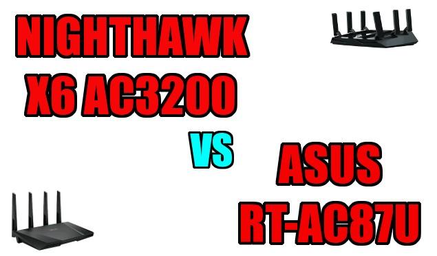Nighthawk X6 AC3200 vs Asus RT-AC87U