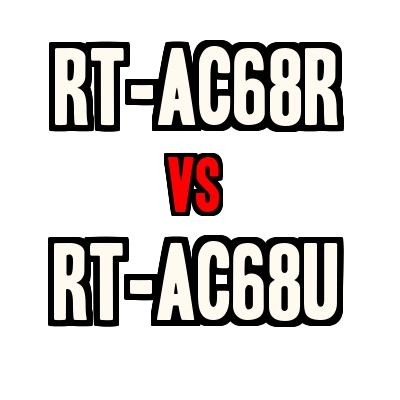 Asus RT-AC68R vs RT-AC68U – What's the Difference?