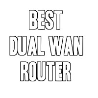 Best Dual WAN Router (for Business Office and Home)