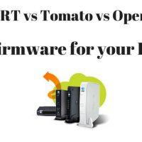 DD-WRT vs Tomato vs OpenWRT: Best Firmware For Your Router?