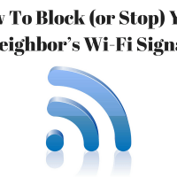How To Block (or Stop) Neighbor's Wi-Fi Signal Legally