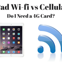 iPad Wi-Fi vs Cellular: Do I Need 4G On iPad Or Just Wifi Only?