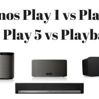 Sonos Play 1 vs Play 3 vs Play 5 vs Playbar