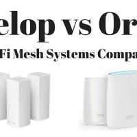 Velop vs Orbi: Wi-Fi System Comparison