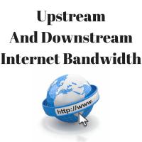 What Is Downstream And Upstream (Uplink) Internet Bandwidth?