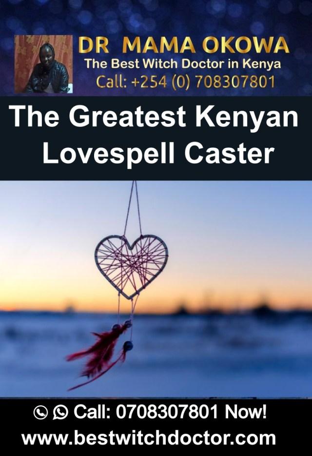 Greatest Kenyan Lovespell Caster Dr. Mama Okowa