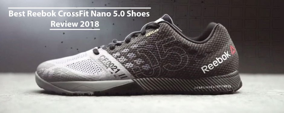 Best Reebok CrossFit Nano 5.0 Shoes Review 2019 36a1c3feec