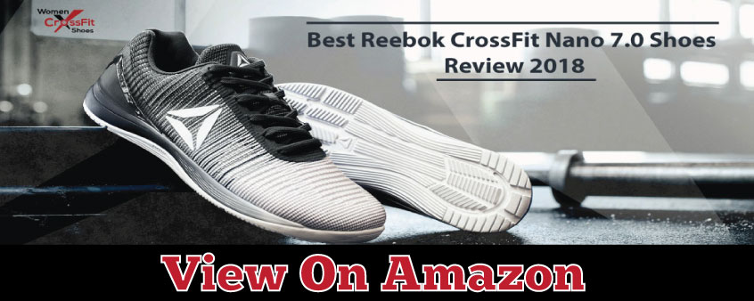 ab807a677e536 Best Reebok CrossFit Nano 7.0 Shoes Review 2019