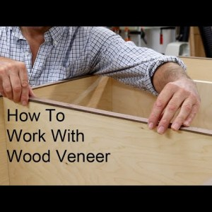 Wood Veneer For Beginners, How To Work With Wood Veneer
